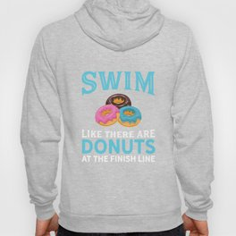 Swim Like There Are Donuts At The Finish Line Hoody