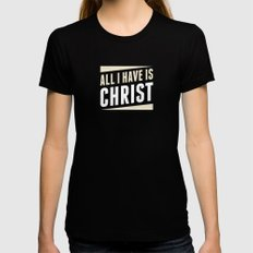 All I Have Is Christ Womens Fitted Tee MEDIUM Black