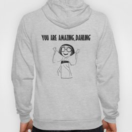 You are amazing, dahling Hoody