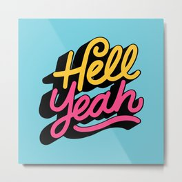 hell yeah 002 x typography Metal Print
