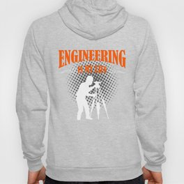 Engineering Is My Life Hoody