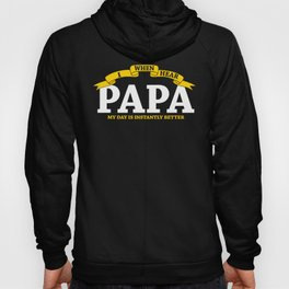 Gift for Papa Day Is Instantly Better Hoody