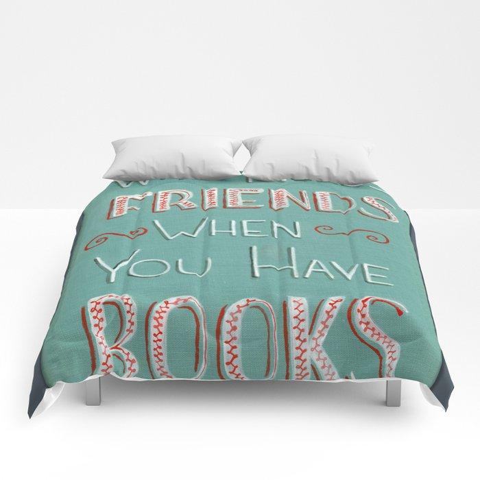 Who needs friends? Comforters