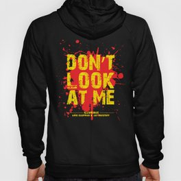 Don't Look At Me - Quote from Illuminae by Jay Kristoff and Amie Kaufman Hoody