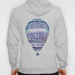 Things Become Possible Hoody