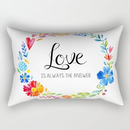 Love Is Always The Answer Rectangular Pillow