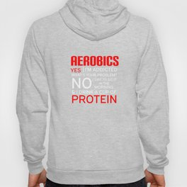 Get into fitness with this Aerobic Tshirt Designs Aerobics Protein Hoody
