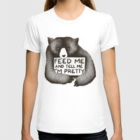 T-shirts featuring Feed Me And Tell Me I'm Pretty Bear by Tobe Fonseca