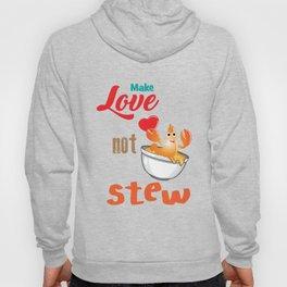 Lobster T-shirt for Men, Women and Kids Make Love not stew Hoody