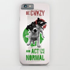 Be crazy and act like you're normal Slim Case iPhone 6s