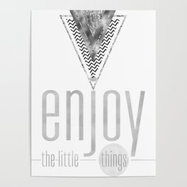 GRAPHIC ART Enjoy the little things | silver Poster