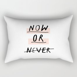 Now or Never typography poster modern minimalist design home wall art bedroom decor Rectangular Pillow