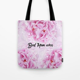 Pink Peonies Dream - Best Mom Ever #1 #floral #decor #art #society6 Tote Bag