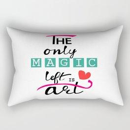 Handlettering - The only magic left is art Rectangular Pillow