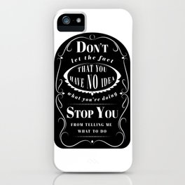 Don't Let the Fact... iPhone Case