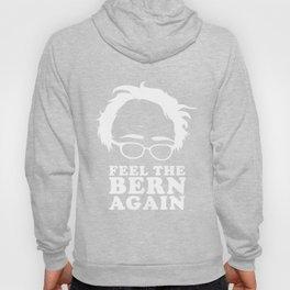 Feel the Bern Again Bernie Sanders 2020 Hoody