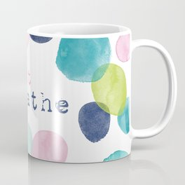 Just Breathe Watercolor Coffee Mug