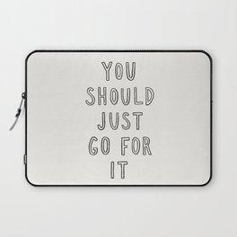 Just Go For It Laptop Sleeve