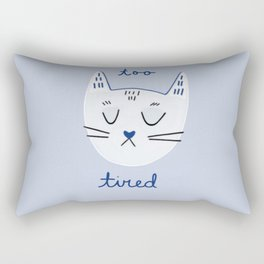 Too Tired Rectangular Pillow