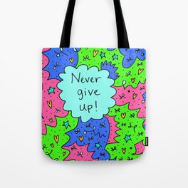 Never give up! Tote Bag