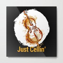 Just Cellin Violin Violin Musicians Metal Print