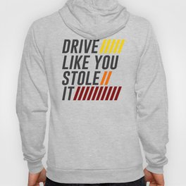 Drive It Like You Stole It Racing Speed Grand Hoody