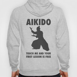 AIKIDO TOUCH ME AND YOUR FIRST LESSON IS FREE Hoody