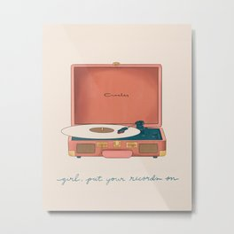 Girl, Put Your Records On Metal Print