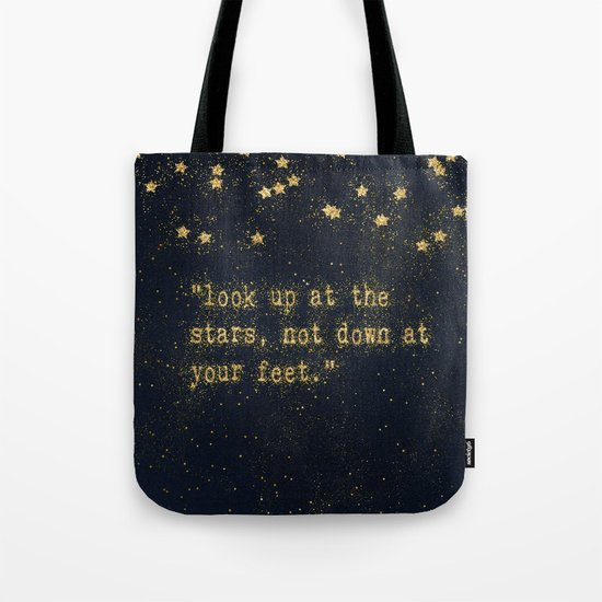 Look up at the stars,not down at your feet- gold glitter effect Typography on dark #Society6 Tote Bag