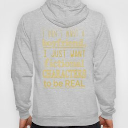 I just want fictional characters to be real Hoody