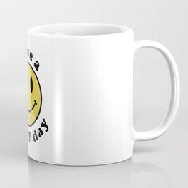 Have a Happy Day Coffee Mug