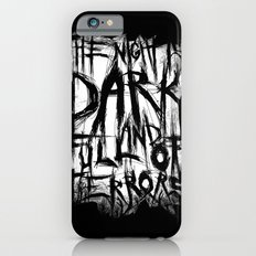 The night is dark and full of terrors iPhone 6s Slim Case
