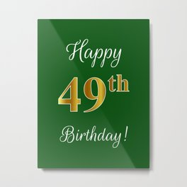 """Elegant """"Happy 49th Birthday!"""" With Faux/Imitation Gold-Inspired Color Pattern Number (on Green) Metal Print"""