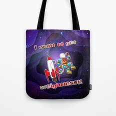 I Want to Get Weightless! Tote Bag