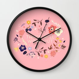 Things will work out - flowers and type Wall Clock