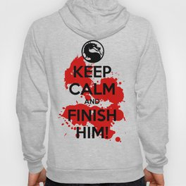 Keep Calm and FINISH HIM! Hoody