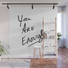 You are enough. Wall Mural