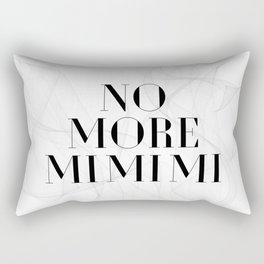 No more mimimi. Rectangular Pillow