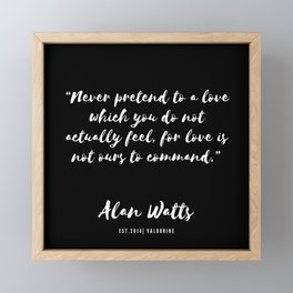 22 |  Alan Watts Quote 190516 Framed Mini Art Print