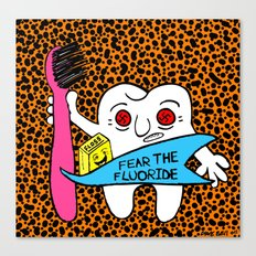 FEAR THE FLUORIDE. Canvas Print
