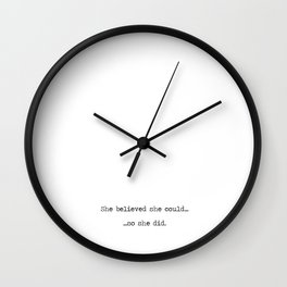 She Believed She Could Wall Clock