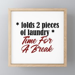 Funny Laundry Lazy Bum Hate Chores Honest Truth Framed Mini Art Print