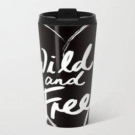 Wild and Free - Natural Born Lovers Metal Travel Mug