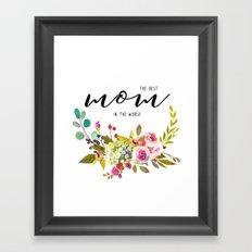 The best mom | Mother's day Framed Art Print