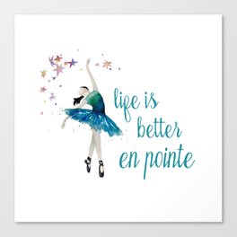 Life is better when you dance Canvas Print