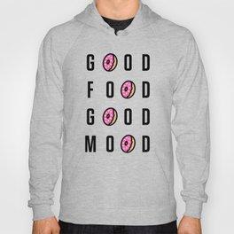 Good Food Good Mood Hoody