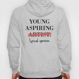 Young Aspiring Artist parody shirt Lyrical Genius Hoody