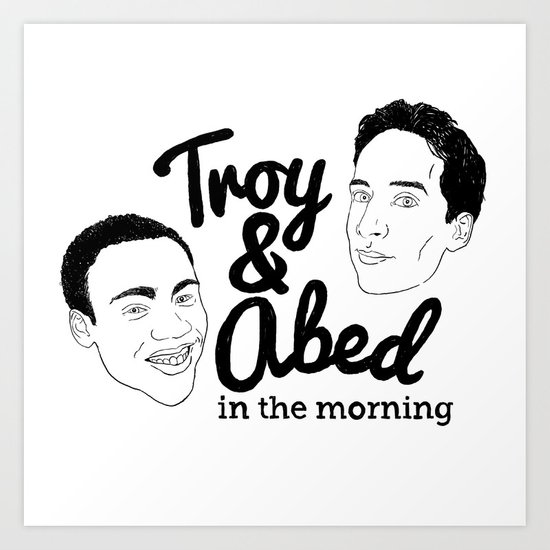 Troy & Abed In The Morning! - Community Art Print
