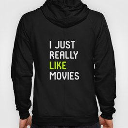 I Just Really Like Movies Film School Hoody