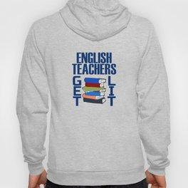 English Teachers Get Lit Hoody